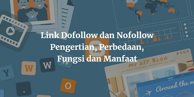 Link Dofollow dan Nofollow : Pengertian, Perbedaan, Fungsi dan Manfaat
