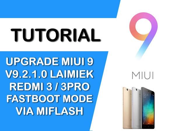 UPGRADE MIUI 9 V9.2.1.0 LAIMIEK REDMI 3 / 3PRO VIA FASTBOOT