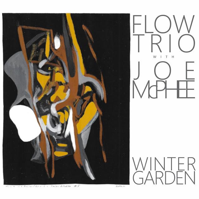 Flow Trio with Joe McPhee – Winter Garden (March 26, 2021 ESP Disk')
