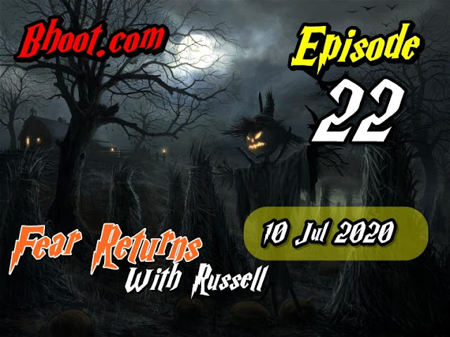 Bhoot.Com by Rj Russell Episode  22 - 10 July 2020 bhooture.xyz