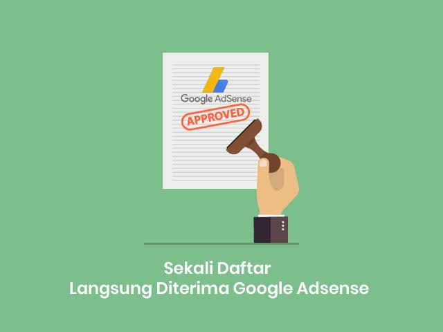 Cara Sekali Daftar Langsung Diterima Google Adsense