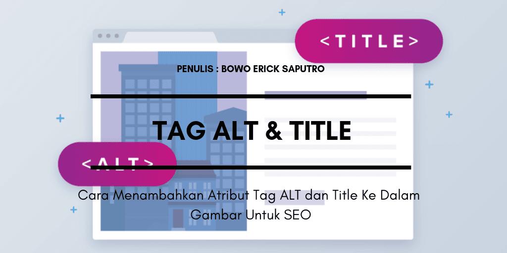 Cara Menambahkan Atribut Tag Alt dan Title Ke Dalam Gambar Untuk SEO