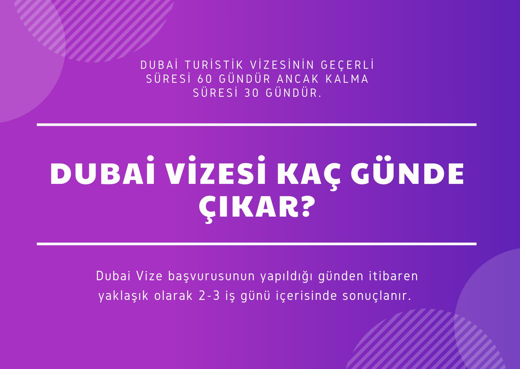 Dubai Vizesi Kaç Günde Çıkar?