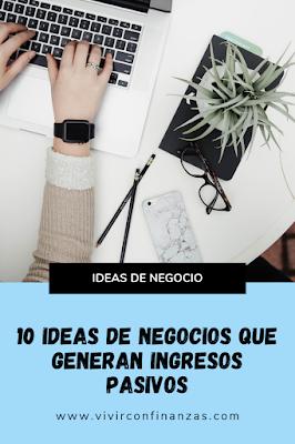 10 ideas de negocios que generan INGRESOS PASIVOS