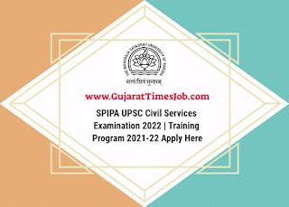 SPIPA UPSC Civil Services Examination 2022 | Training Program 2021-22 Apply Here