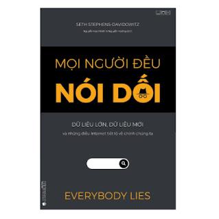 Mọi người đều nói dối - Dữ liệu lớn, Dữ liệu mới và những điều Internet tiết lộ về chính chúng ta ebook PDF EPUB AWZ3 PRC MOBI