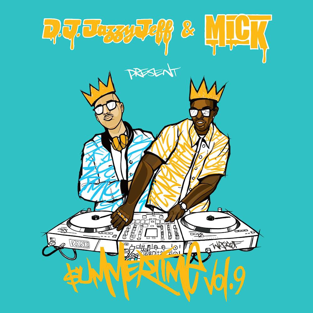 DJ Jazzy Jeff & MICK – Summertime Mixtape Vol. 9