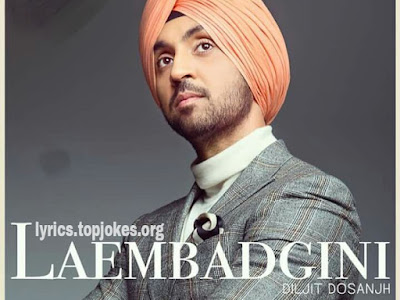 LAEMBADGINI / LEMBORGHINI SONG: A single Punjabi Song is in the voice of Diljit Dosanjh feat. by Simran Hundal composed by Jatinder Shah while lyrics is penned by Veet Baljit
