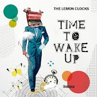 THE LEMON CLOCKS - Time to wake up