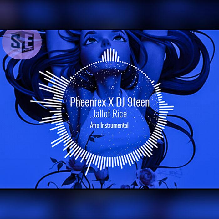 Pheenrex feat DJ 9teen - Jallof Rice - art