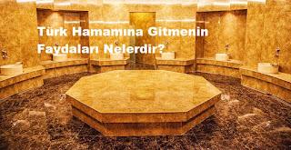 Türk Hamamına Gitmenin Faydaları Nelerdir?