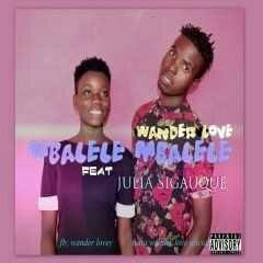 Wander Love - Mbalele Mbalele (feat. Julya Sigauque