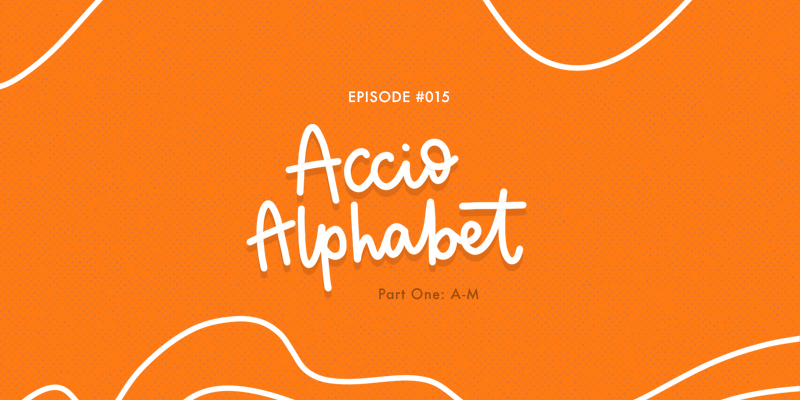 Accio Alphabet episode 15 cover art. Lettering saying Accio Alphabet.