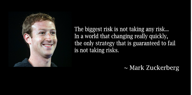 The biggest risk is not taking any risk, In a world that changing really quickly the only strategy that is guaranteed to fall is not taking risks. - Mark Zuckerberg