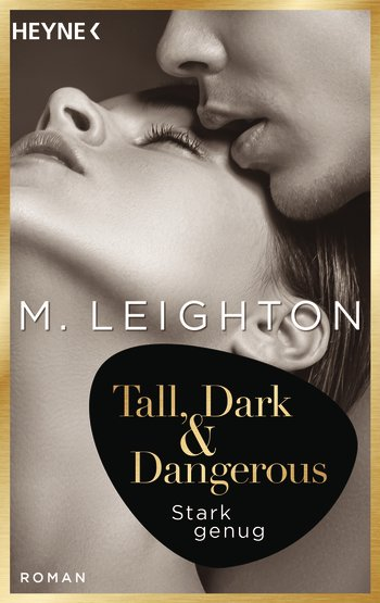 Tall, Dark & Dangerous - Stark genug