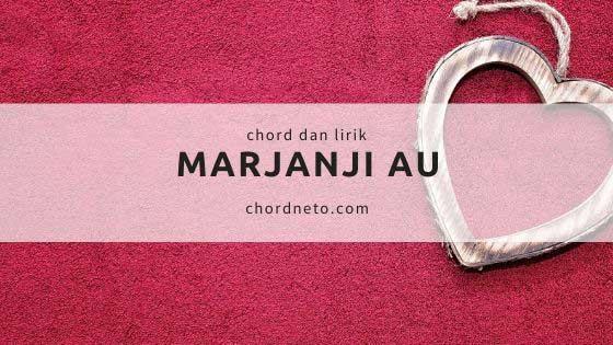 Chord Marjanji Au - Henry Manulang KUNCI D