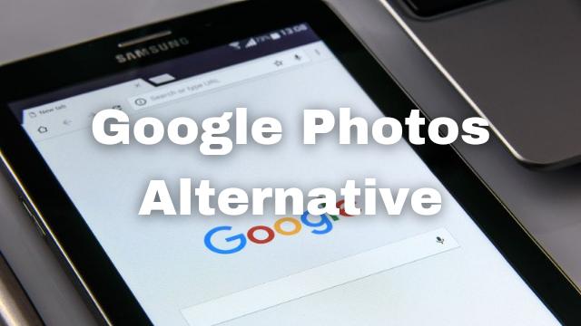 Top 5 Best Google Photos Alternative 2021