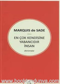 Marquis De Sade - En Çok Kendisine Yabancıdır İnsan