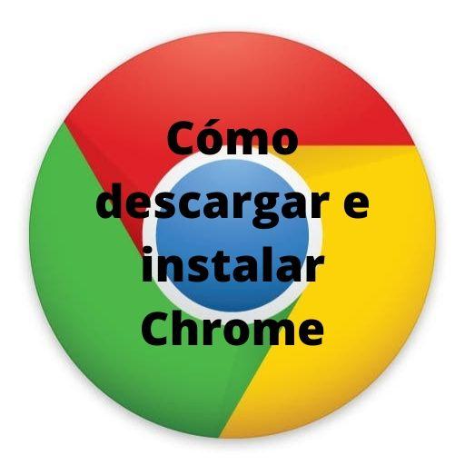 descargar e instalar google chrome gratis en mi pc