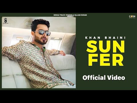 SUN FER LYRICS – KHAN BHAINI