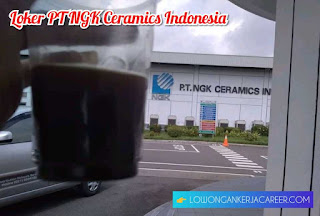 Lowongan Kerja PT NGK Ceramics Indonesia Terbaru 2020 Kawasan Ejip Cikarang Bekasi