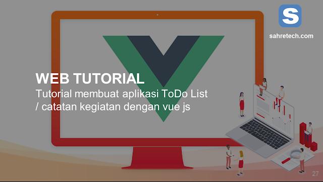 Case Study : Membuat Aplikasi ToDo List dengan Vue Js