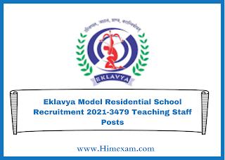 Eklavya Model Residential School Recruitment 2021-3479 Teaching Staff Posts