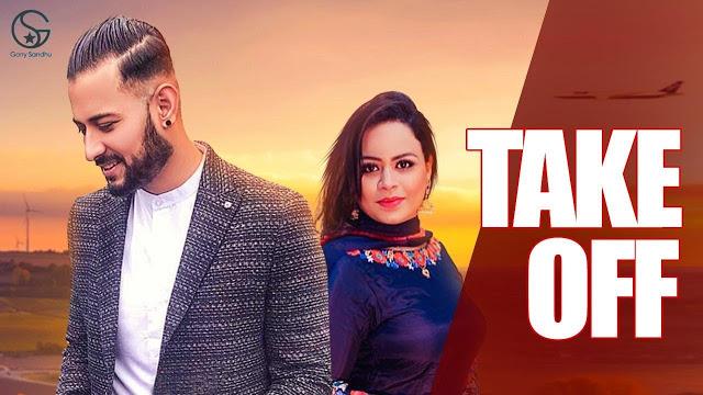 Take Off  Song Lyrics ( Punjabi song 2019) by Sandhu & Gurlez Akhtar.