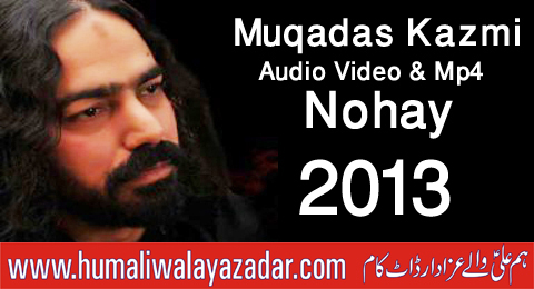 muqadas kazmi nohay 2012 mp3
