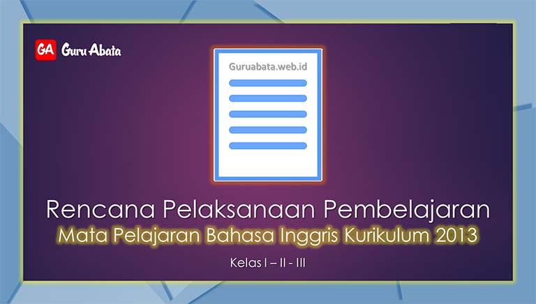 Download RPP Bahasa Inggris Kelas 1, 2, 3 Semester 1 Edisi Revisi 2019