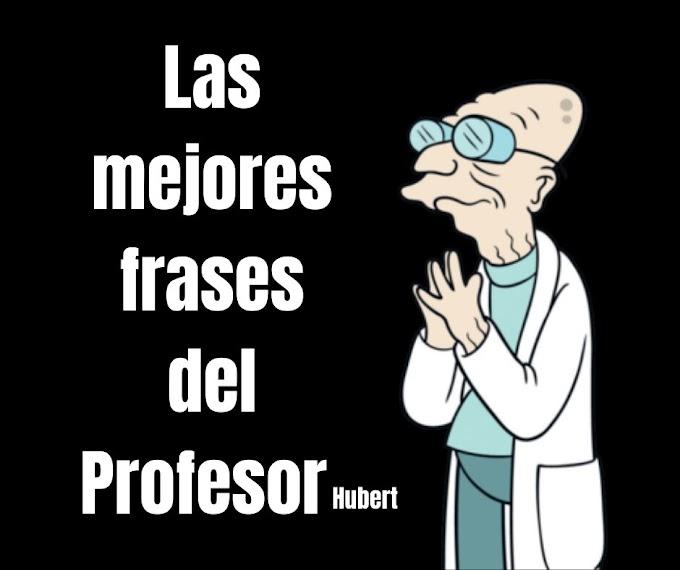 Las mejores Frases Del Profesor Hubert, Futurama