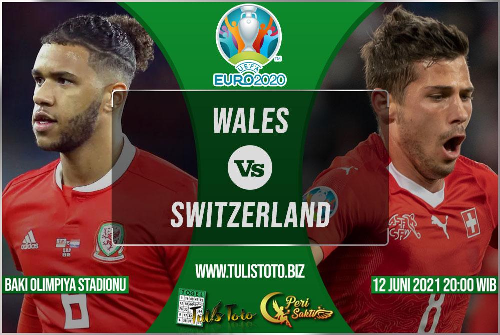 Prediksi Wales vs Switzerland 12 Juni 2021
