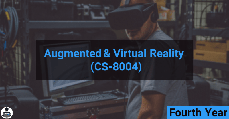 Augmented & Virtual Reality (CS-8004) RGPV notes CBGS Bachelor of engineering