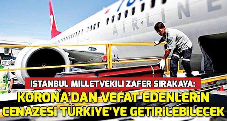 Koronadan Hayatını Kaybeden Gurbetçilerin Cenazeleri Türkiye'ye Getirilebilecek
