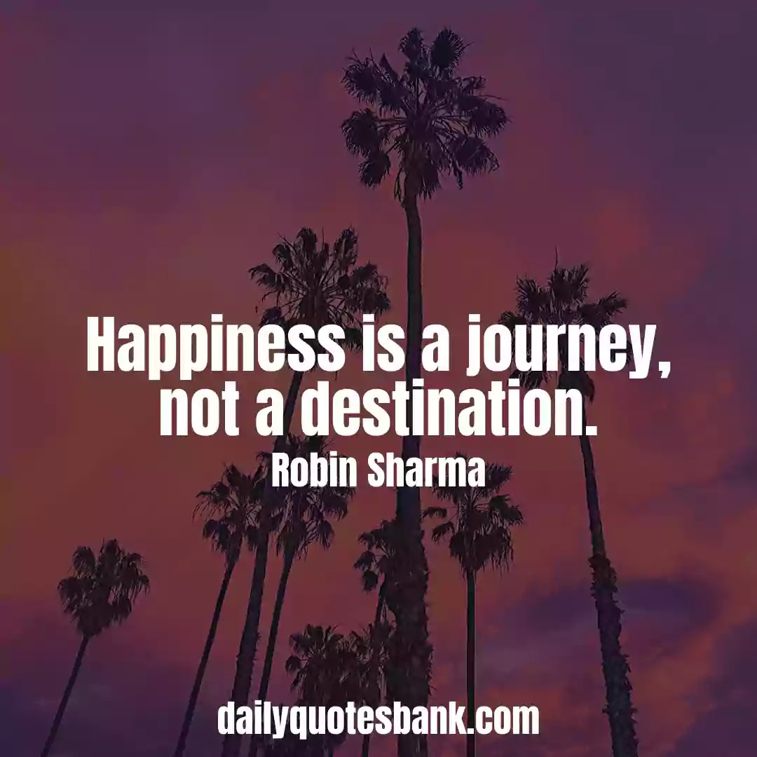 Robin Sharma Quotes On Happiness That Will Increase Inner Power