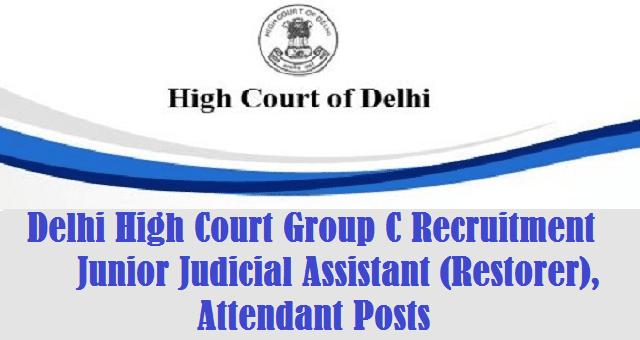 latest jobs, All India Jobs, Delhi High Court, High Court Group C Posts, Junior Judicial Assistant (Restorer), Attendant Posts