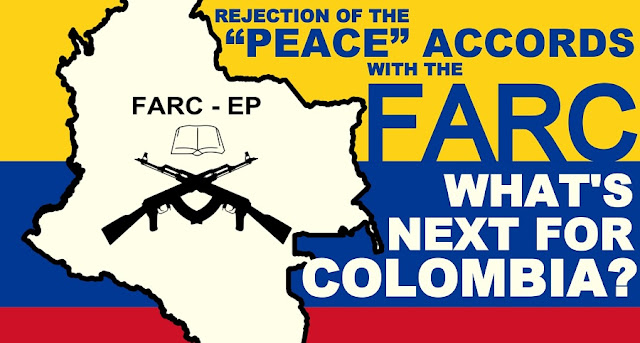 "FEATURED | Rejection of the ""Peace"" Accords with the FARC: What's Next for Colombia?"