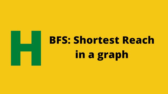 HackerRank BFS: Shortest Reach in a Graph solution