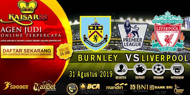 Prediksi Bola Terpercaya Liga Inggris Burnley vs Liverpool 31 Agustus 2019