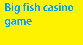 Big fish, big fish game, Free chips for big fish, Free chips on big fish casino, Big fish casino free chips