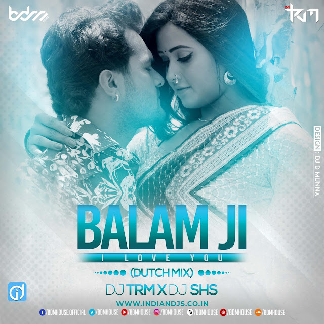 Balam Ji i Love You Remix