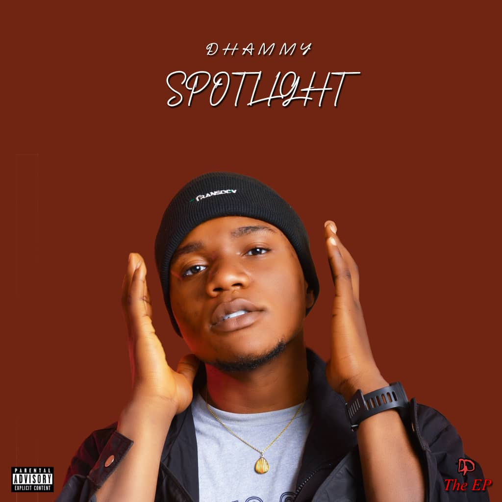 [Extended play] Dhammy - Spotlight (5 track Project) #Arewapublisize