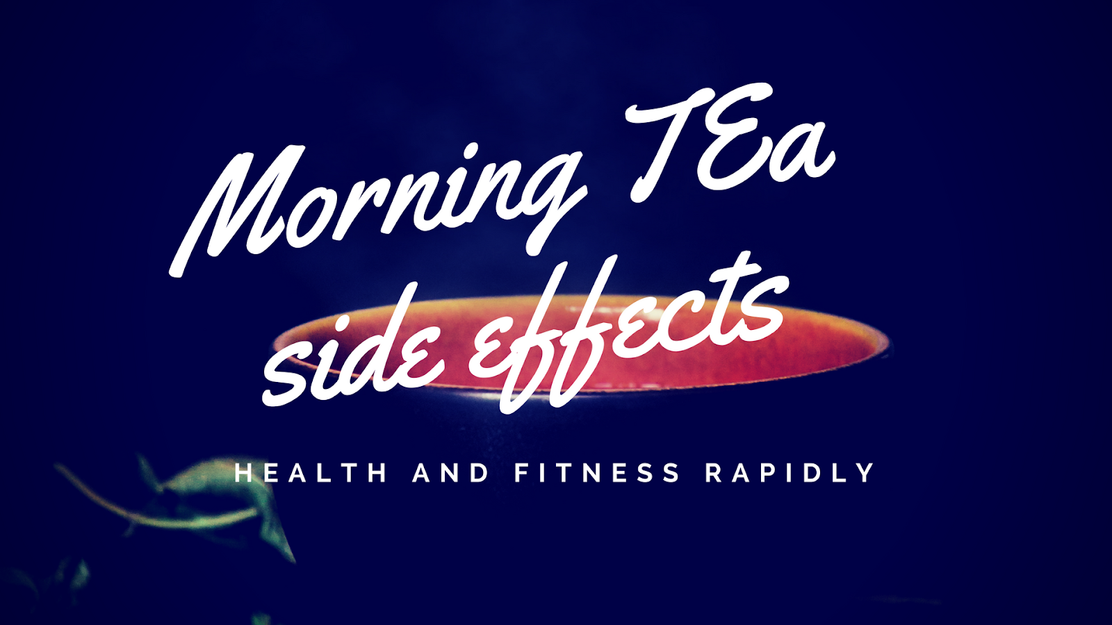 Morning tea side effects