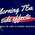 Morning tea side effects