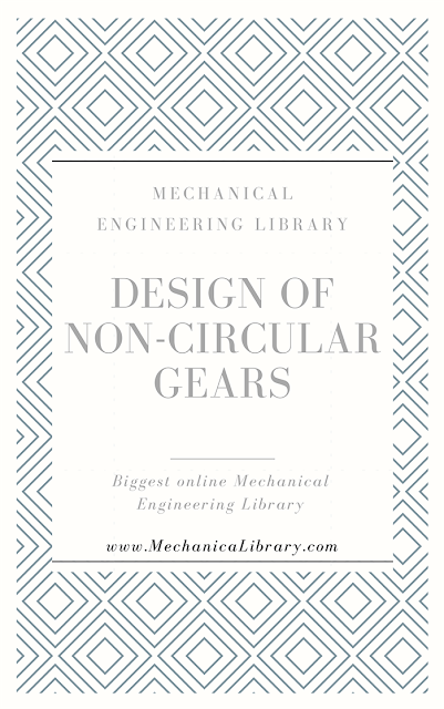 DESIGN OF NON-CIRCULAR GEARS - TEXTBOOK - FREE DOWNLOAD PDF - MECHANICALIBRARY