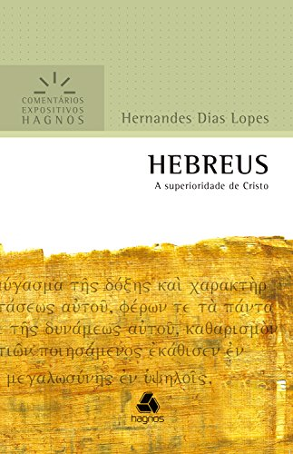 HEBREUS: A superioridade de Cristo