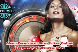 Menu Permainan Situs Poker Online Terpercaya Indonesia 2020