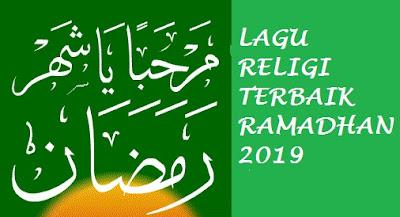 Daftar Lagu Religi Terbaik Dinikmati Pada Bulan Ramadhan 2019