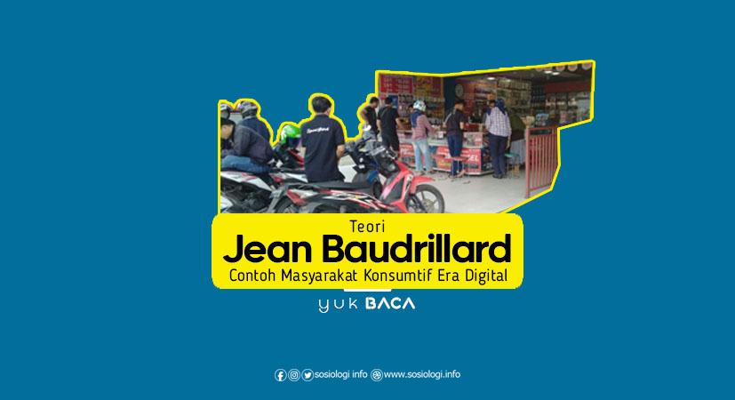 Teori Jean Baudrillard : Contoh Masyarakat Konsumtif Era Digital