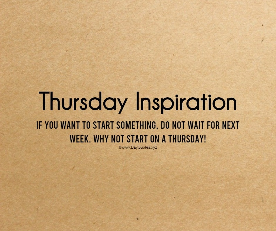 Thursday Quotes For Work: Thursday Work Quotes For Inspiration